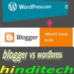 WordPress vs blogger koun sa best hai